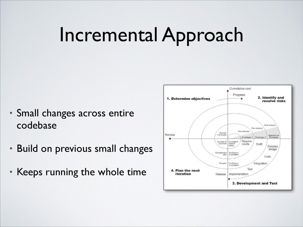 Incremental Approach • Small changes across ent...