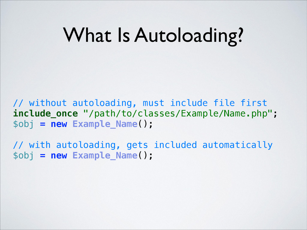 // without autoloading, must include file first...