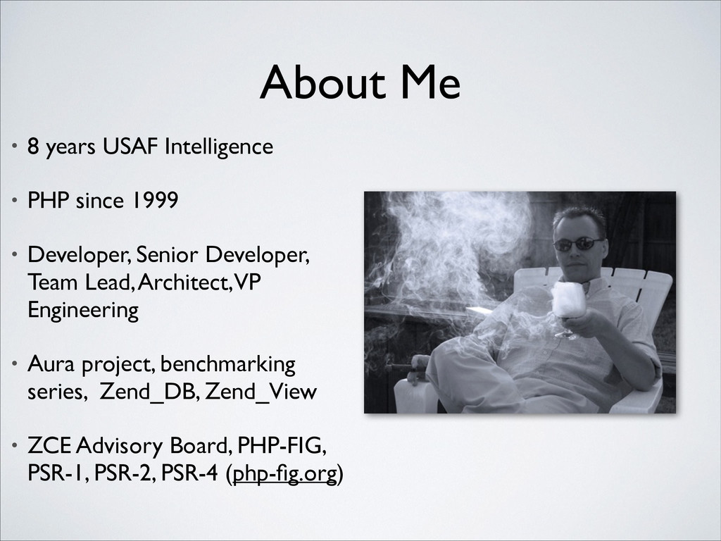 About Me • 8 years USAF Intelligence  • PHP s...