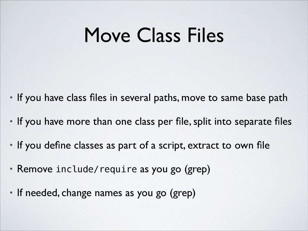 Move Class Files • If you have class files in se...