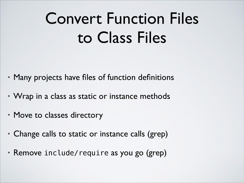 Convert Function Files to Class Files • Many p...