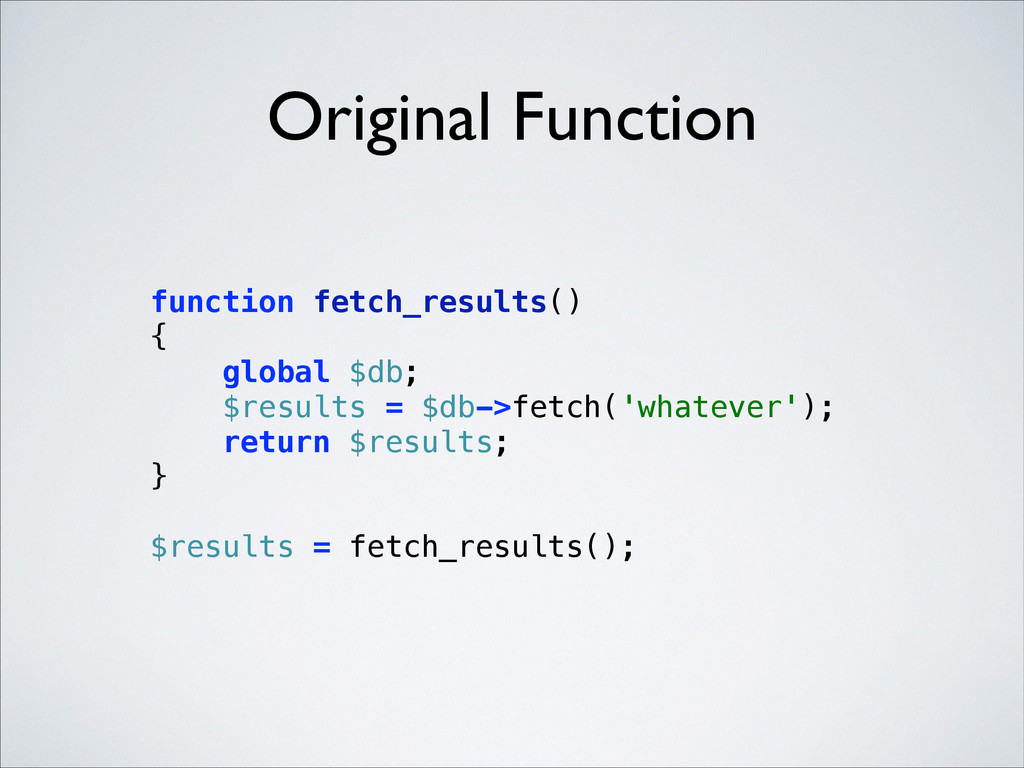 Original Function function fetch_results() { ...