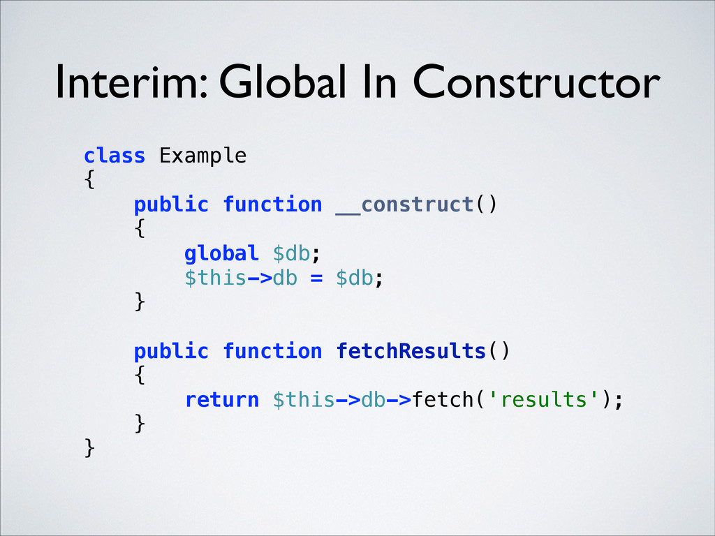 Interim: Global In Constructor class Example {...