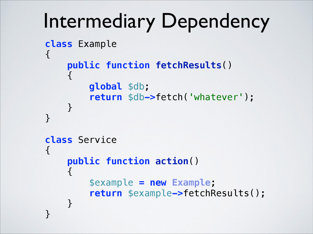 Intermediary Dependency class Example { publi...