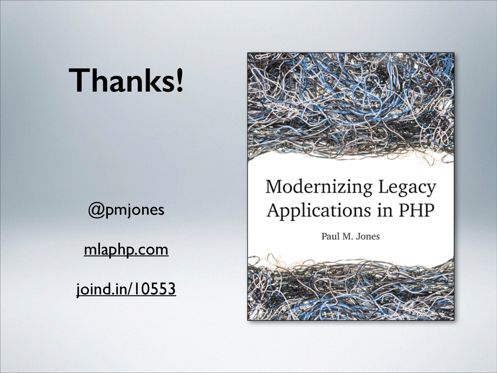 Thanks! @pmjones  ! mlaphp.com  ! joind.in/...