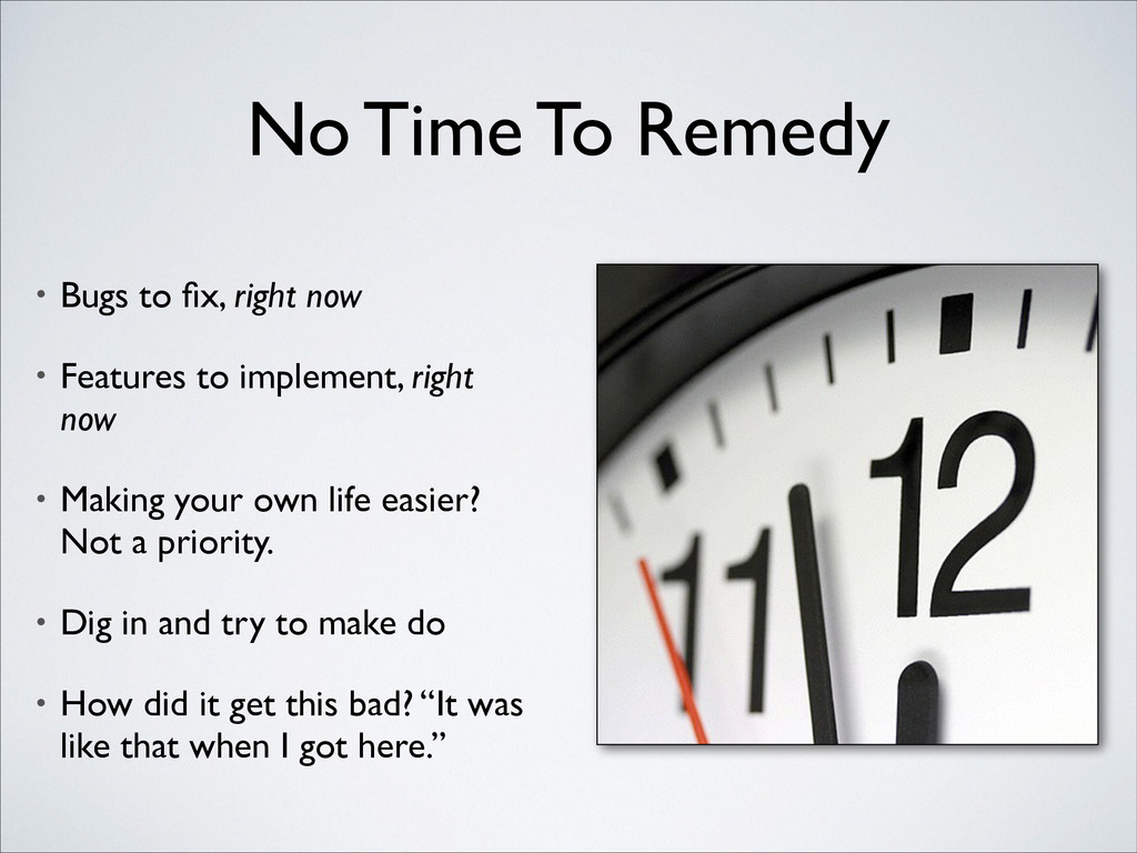 No Time To Remedy • Bugs to fix, right now  • ...