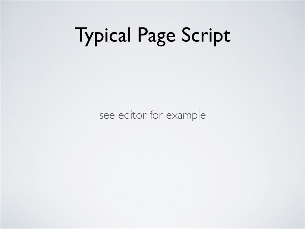 Typical Page Script see editor for example