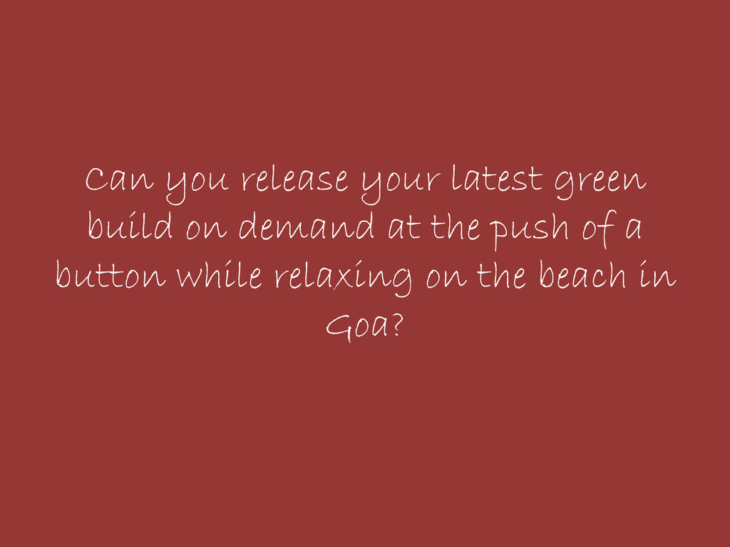 Can you release your latest green build on dema...