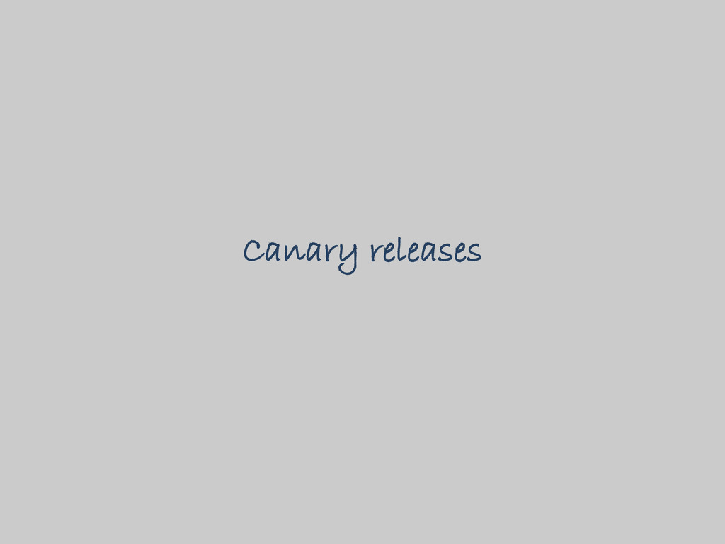 Canary releases