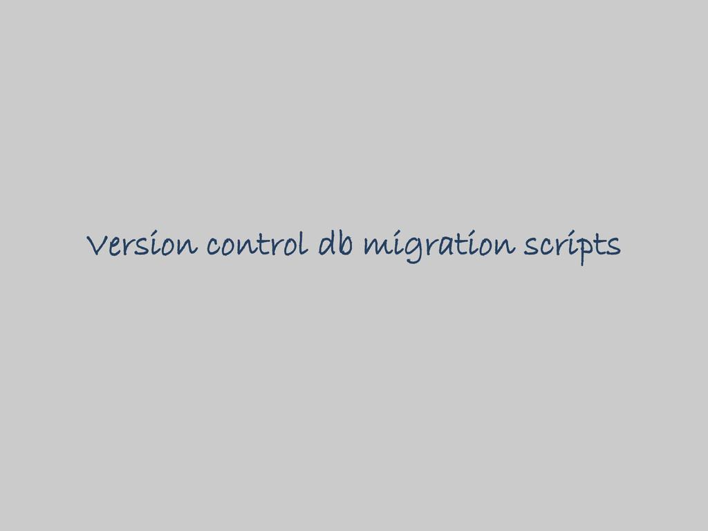 Version control db migration scripts