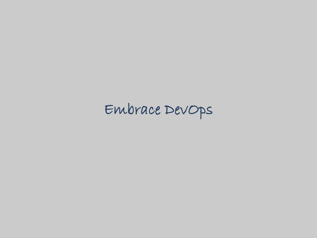 Embrace DevOps