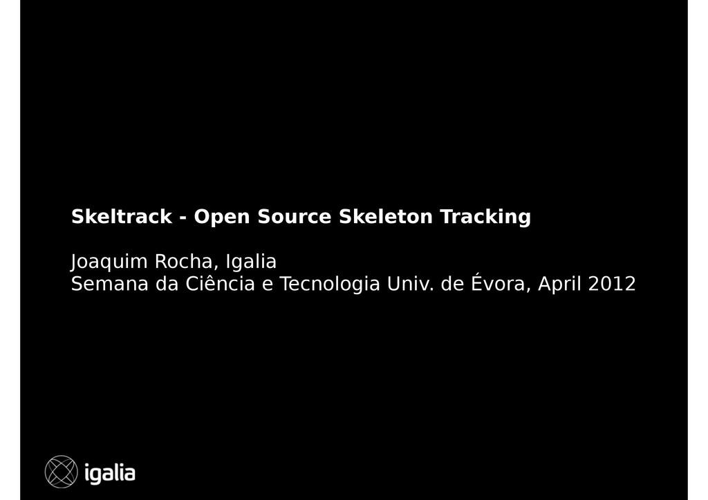 Skeltrack - Open Source Skeleton Tracking Joaqu...