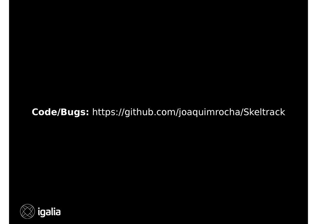 Code/Bugs: https://github.com/joaquimrocha/Skel...