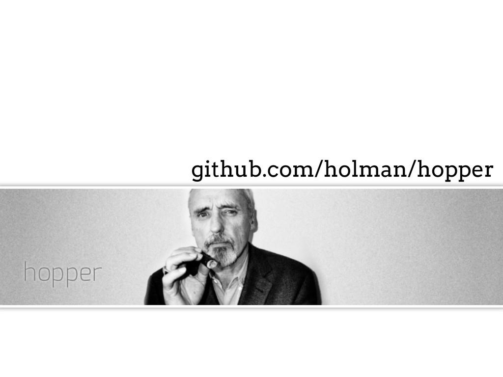 github.com/holman/hopper