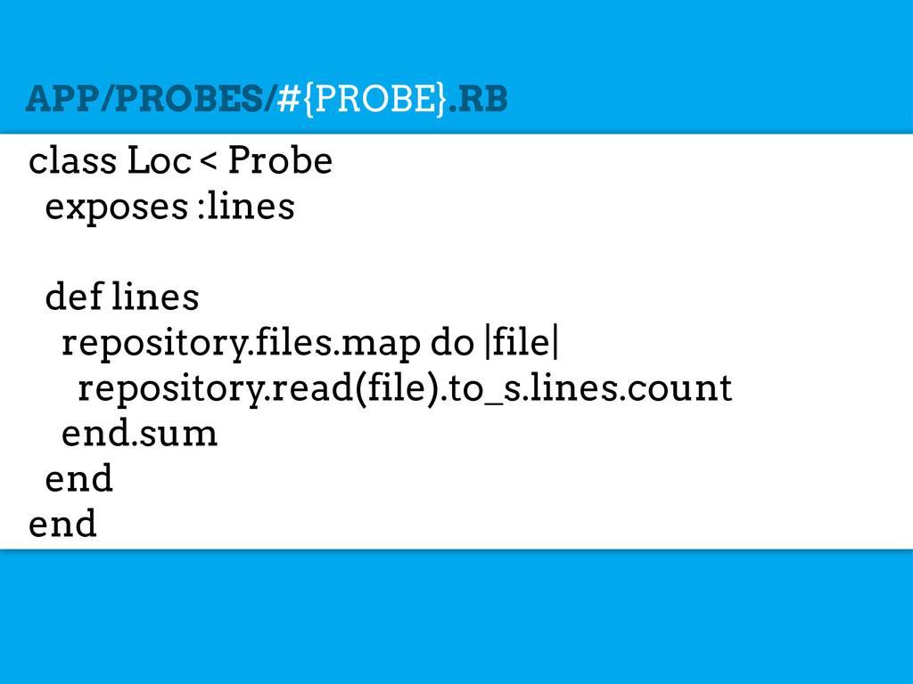 class Loc < Probe exposes :lines def lines repo...