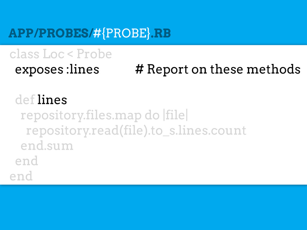 class Loc < Probe exposes :lines # Report on th...