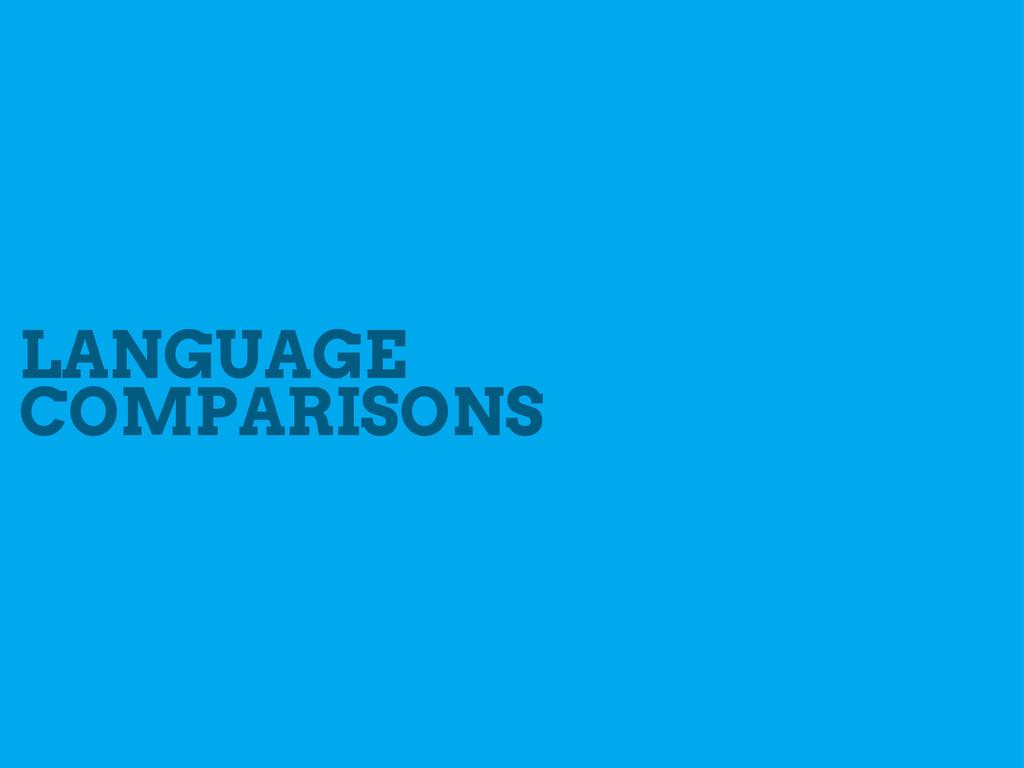 LANGUAGE COMPARISONS