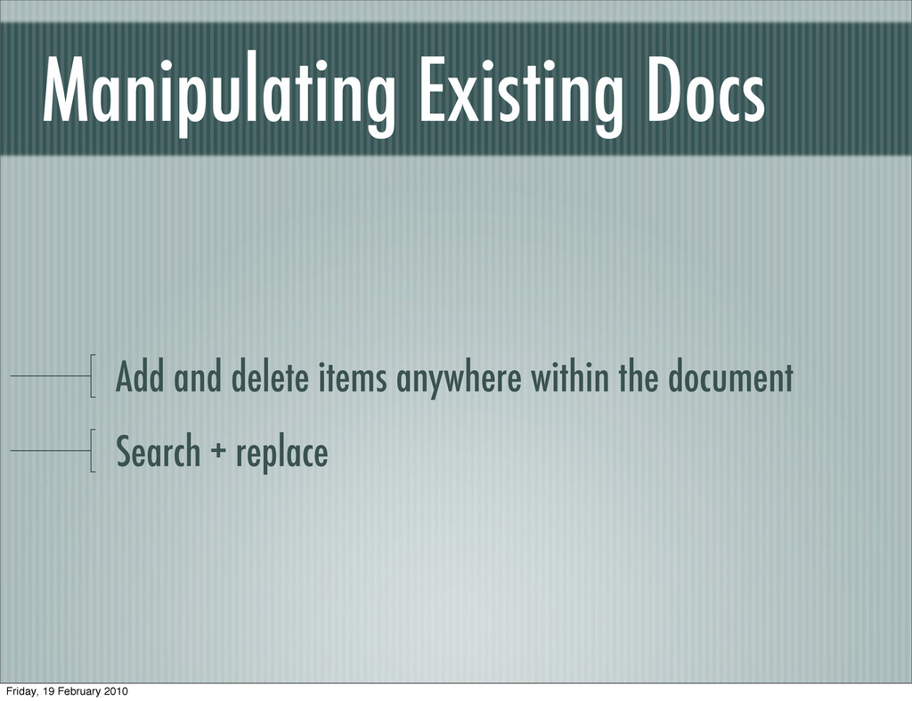 Manipulating Existing Docs Add and delete items...