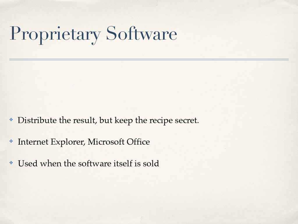 Proprietary Software ✤ Distribute the result, b...