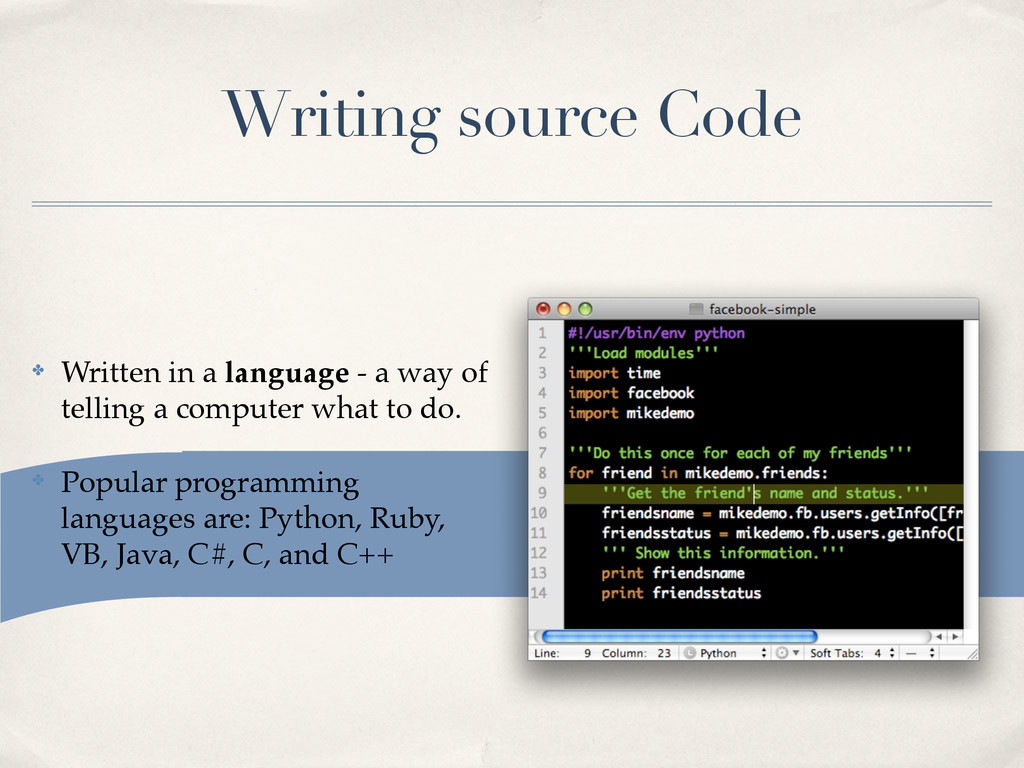 Writing source Code ✤ Written in a language - a...