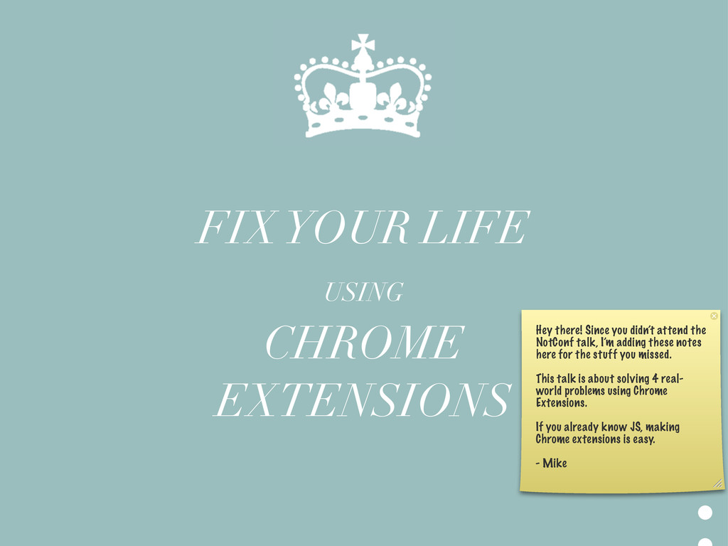 FIX YOUR LIFE USING CHROME EXTENSIONS Hey there...
