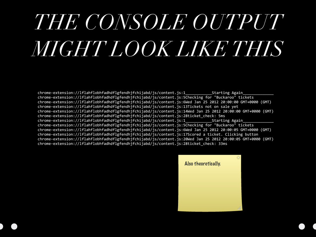 THE CONSOLE OUTPUT MIGHT LOOK LIKE THIS chrome-...