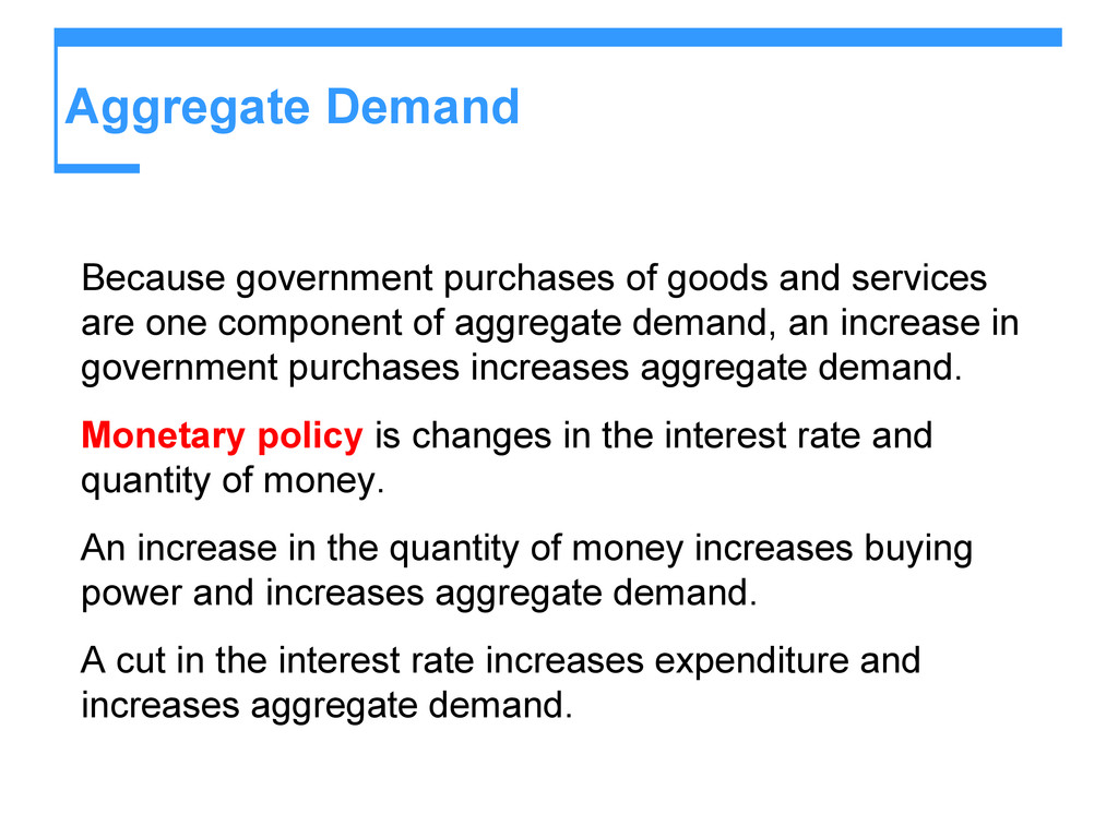 Aggregate Demand Because government purchases o...