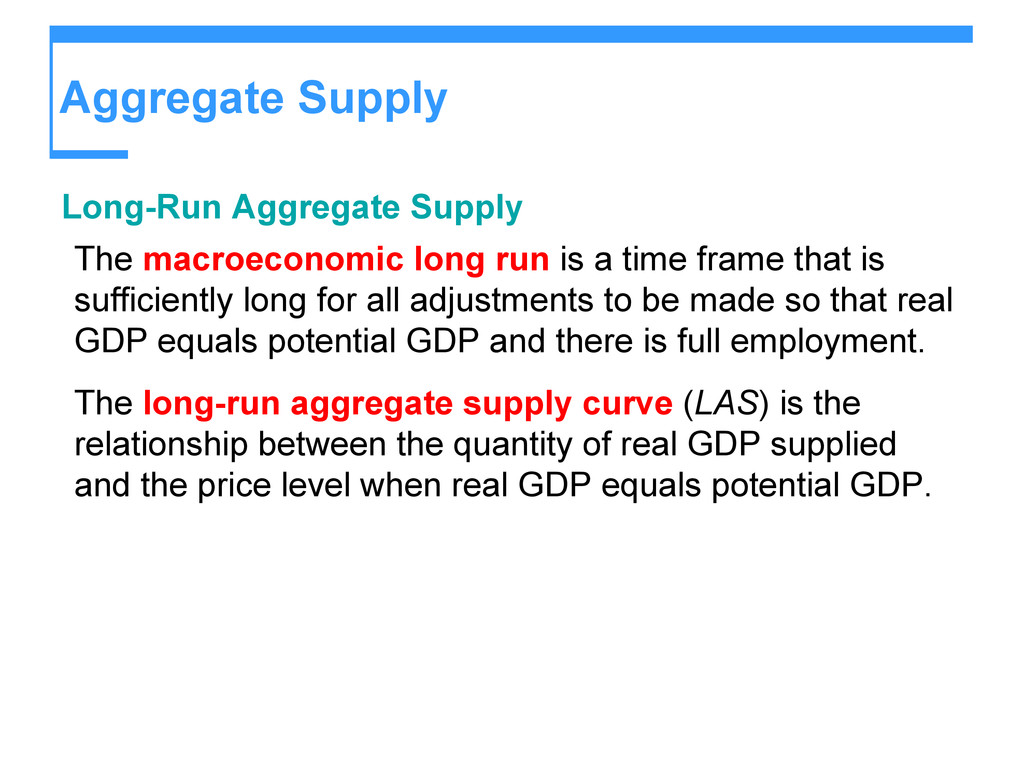 Aggregate Supply Long-Run Aggregate Supply The ...