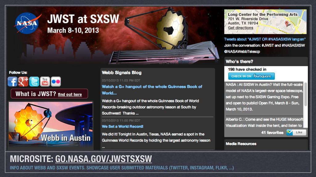 MICROSITE: GO.NASA.GOV/JWSTSXSW INFO ABOUT WEBB...