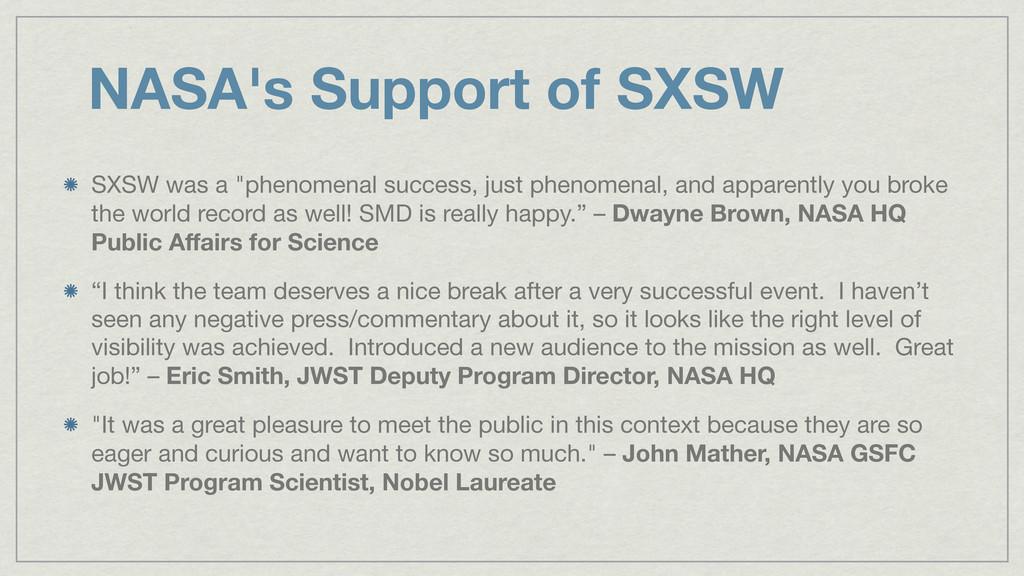 "NASA's Support of SXSW SXSW was a ""phenomenal s..."