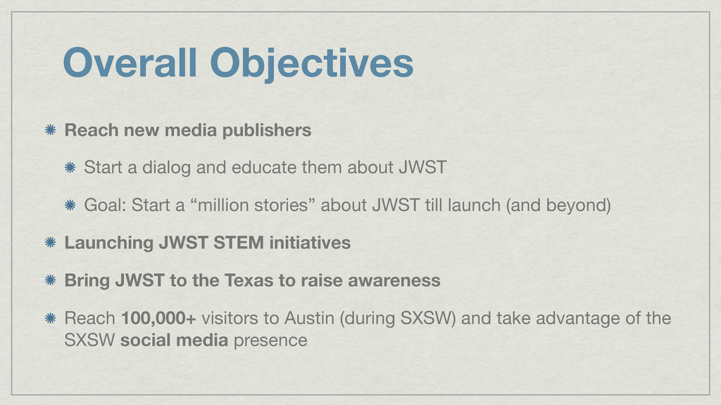 Overall Objectives Reach new media publishers S...