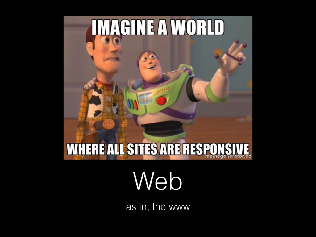 Web as in, the www