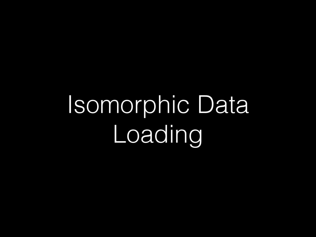 Isomorphic Data Loading