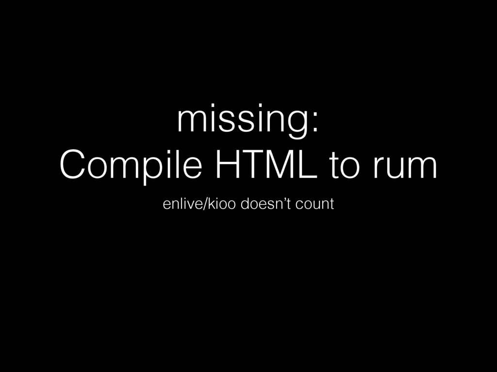 missing: Compile HTML to rum enlive/kioo doesn'...