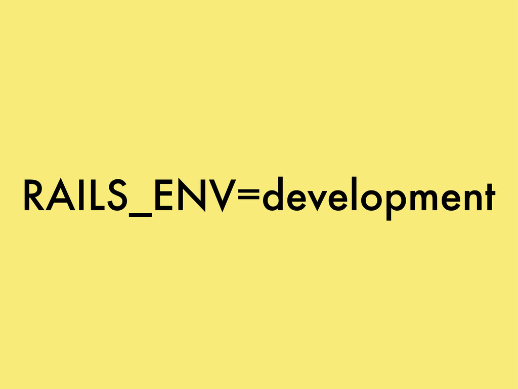 RAILS_ENV=development