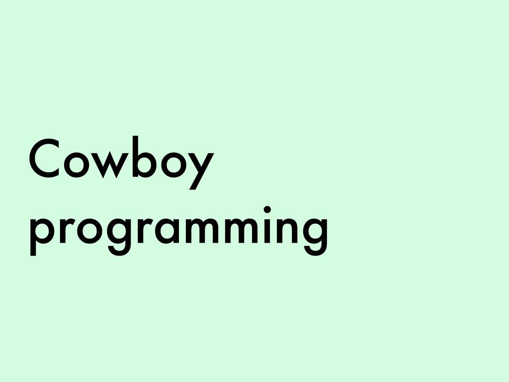 Cowboy programming