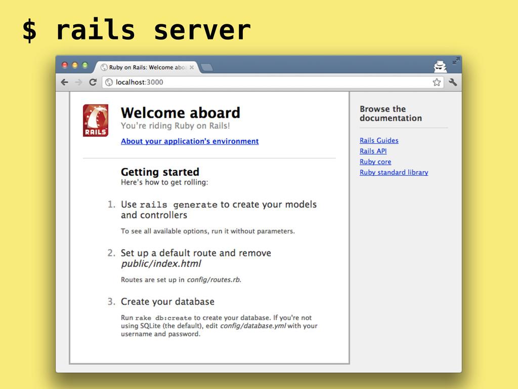 $ rails server