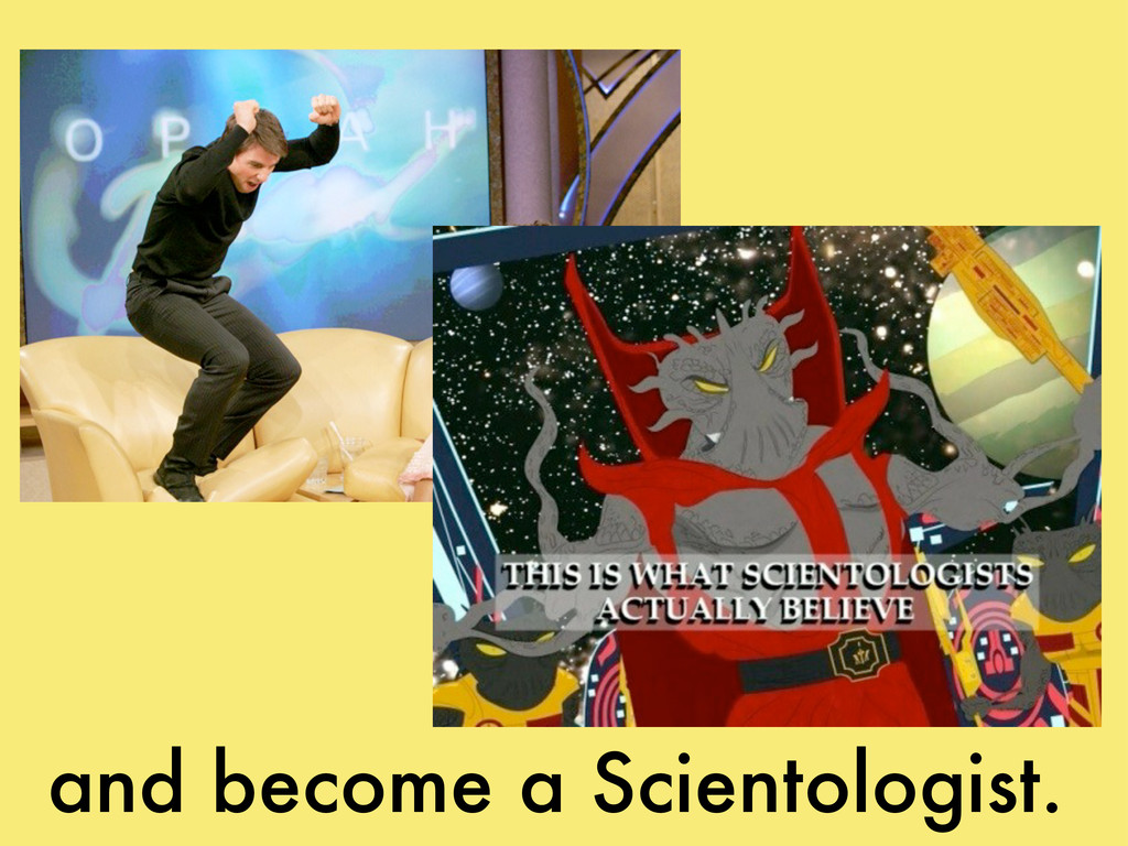 and become a Scientologist.
