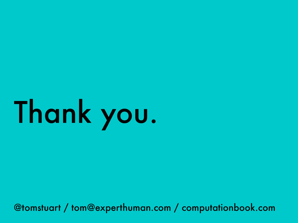 Thank you. @tomstuart / tom@experthuman.com / c...