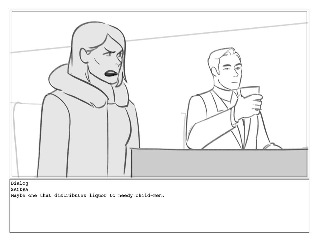 Dialog SANDRA Maybe one that distributes liquor...