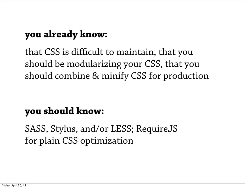 you already know: that CSS is difficult to mainta...