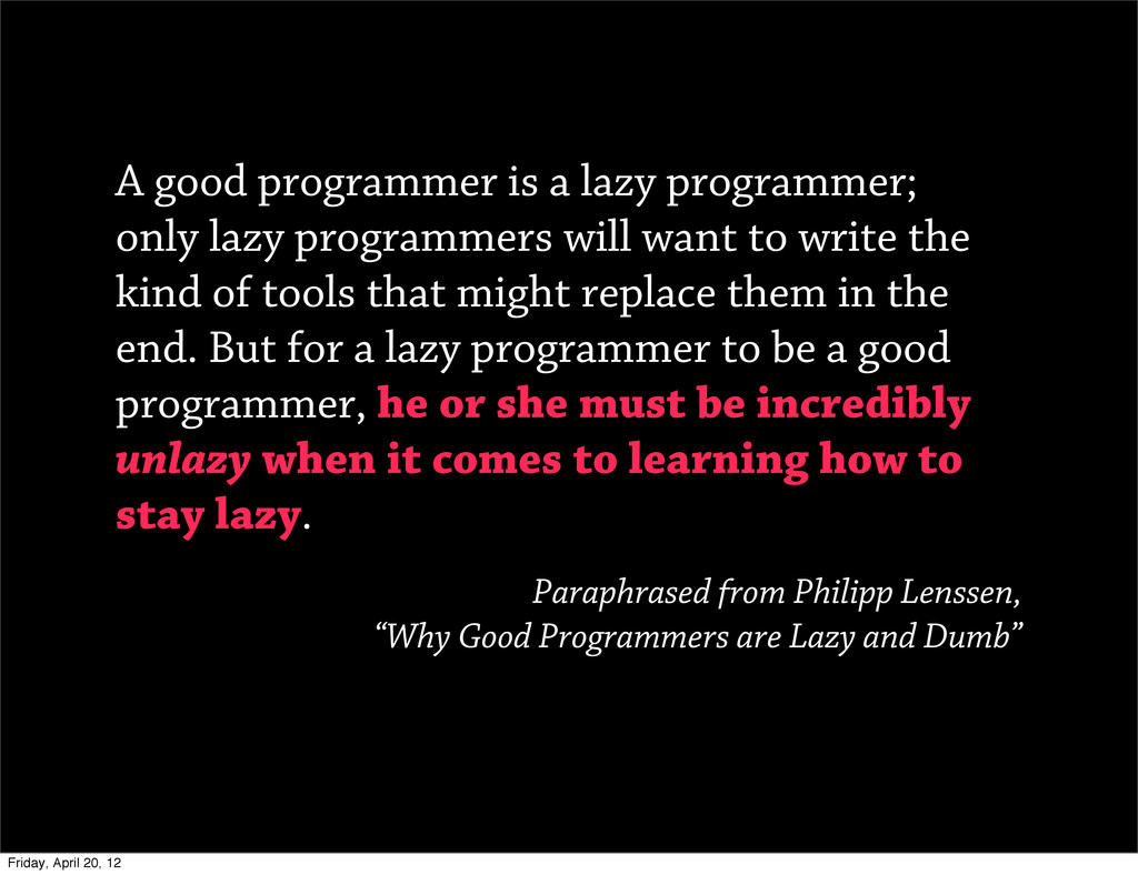 A good programmer is a lazy programmer; only la...