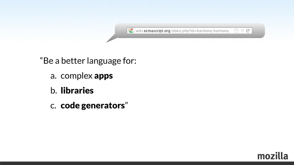 """Be a better language for: a. complex apps b. l..."