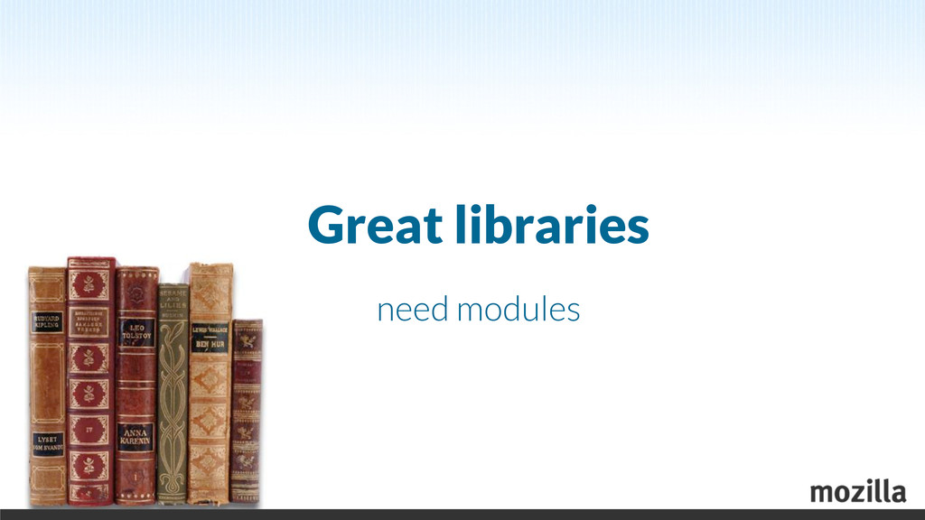 Great libraries need modules