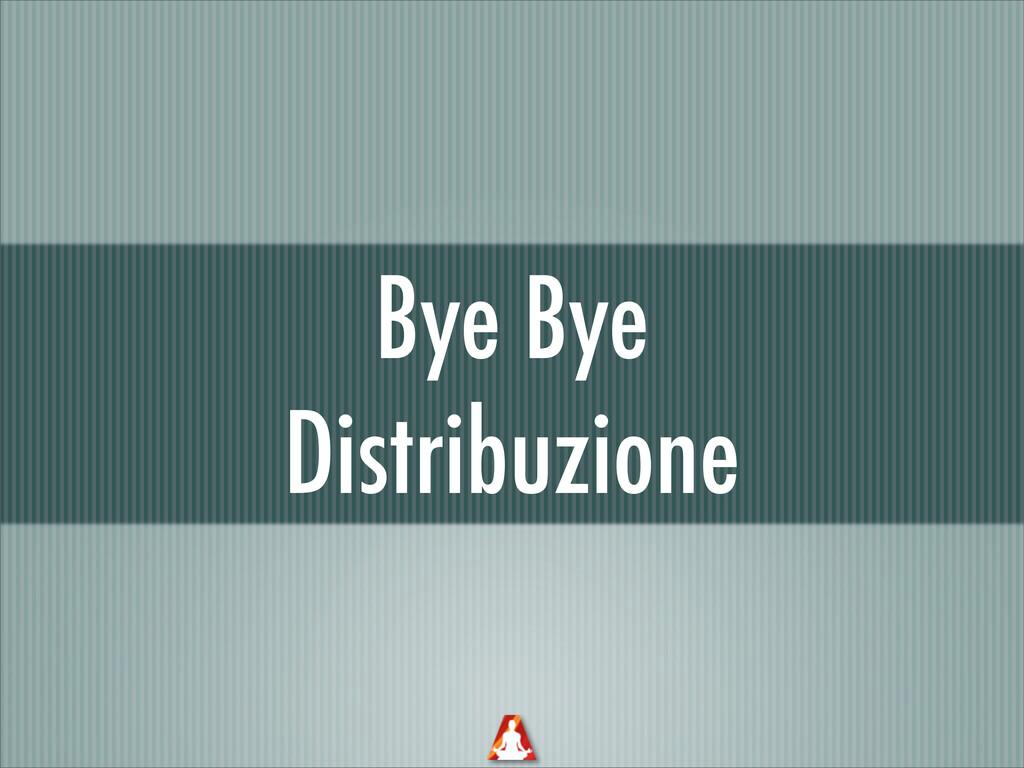 Bye Bye Distribuzione