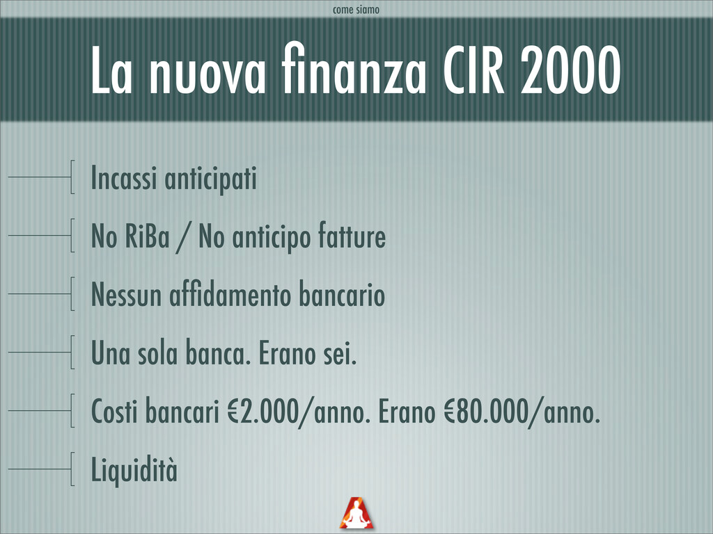 La nuova finanza CIR 2000 Incassi anticipati No ...