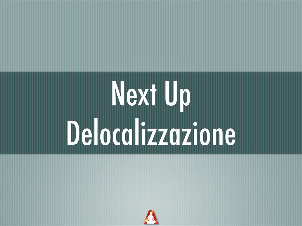 Next Up Delocalizzazione
