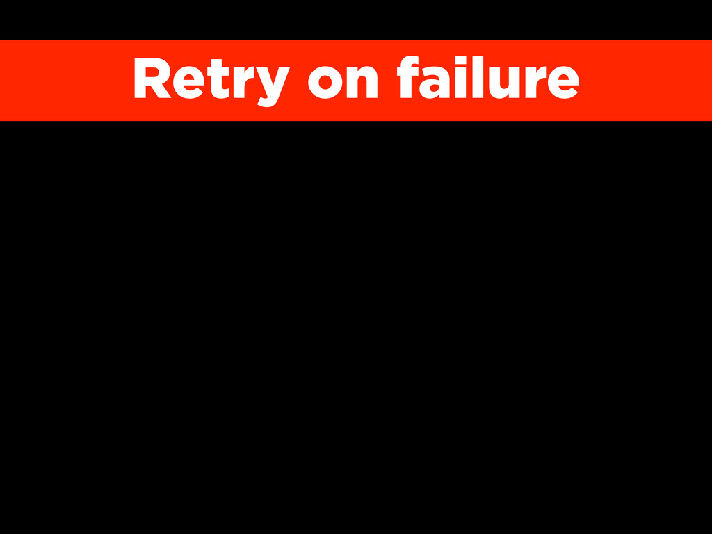Retry on failure