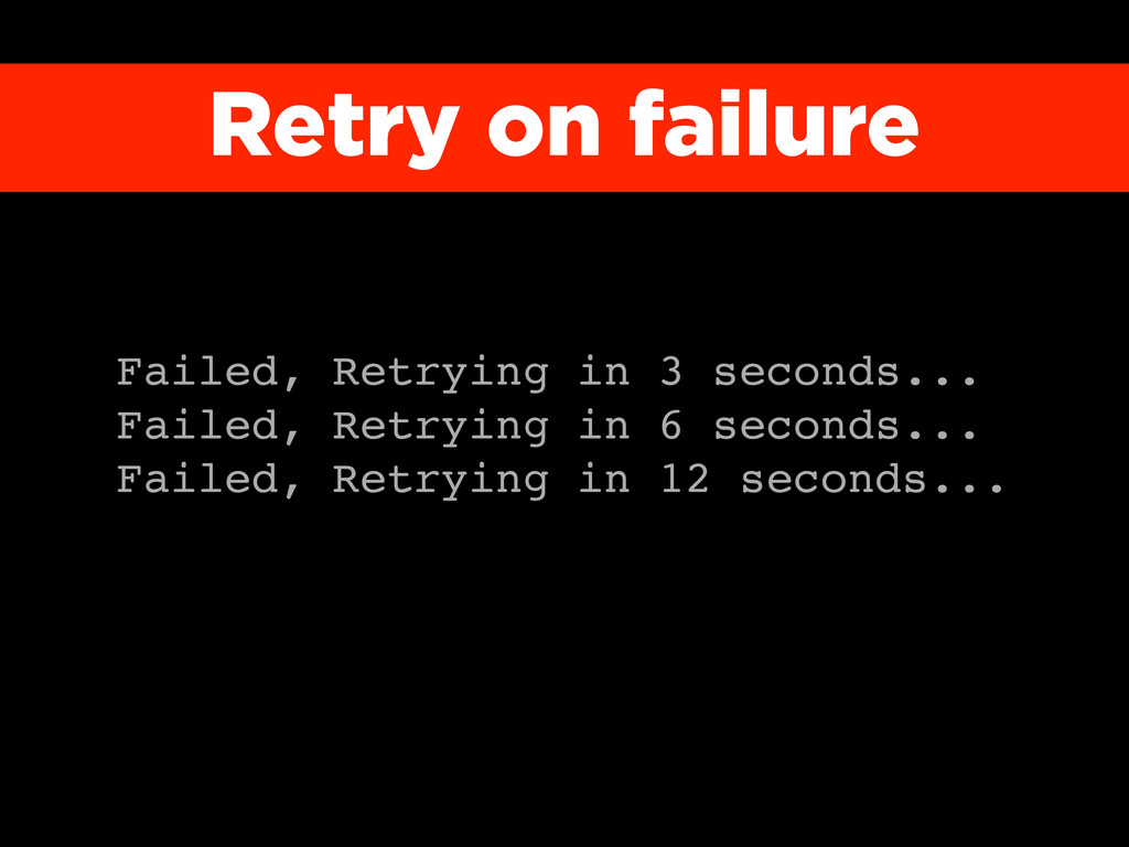 Failed, Retrying in 3 seconds... Failed, Retryi...