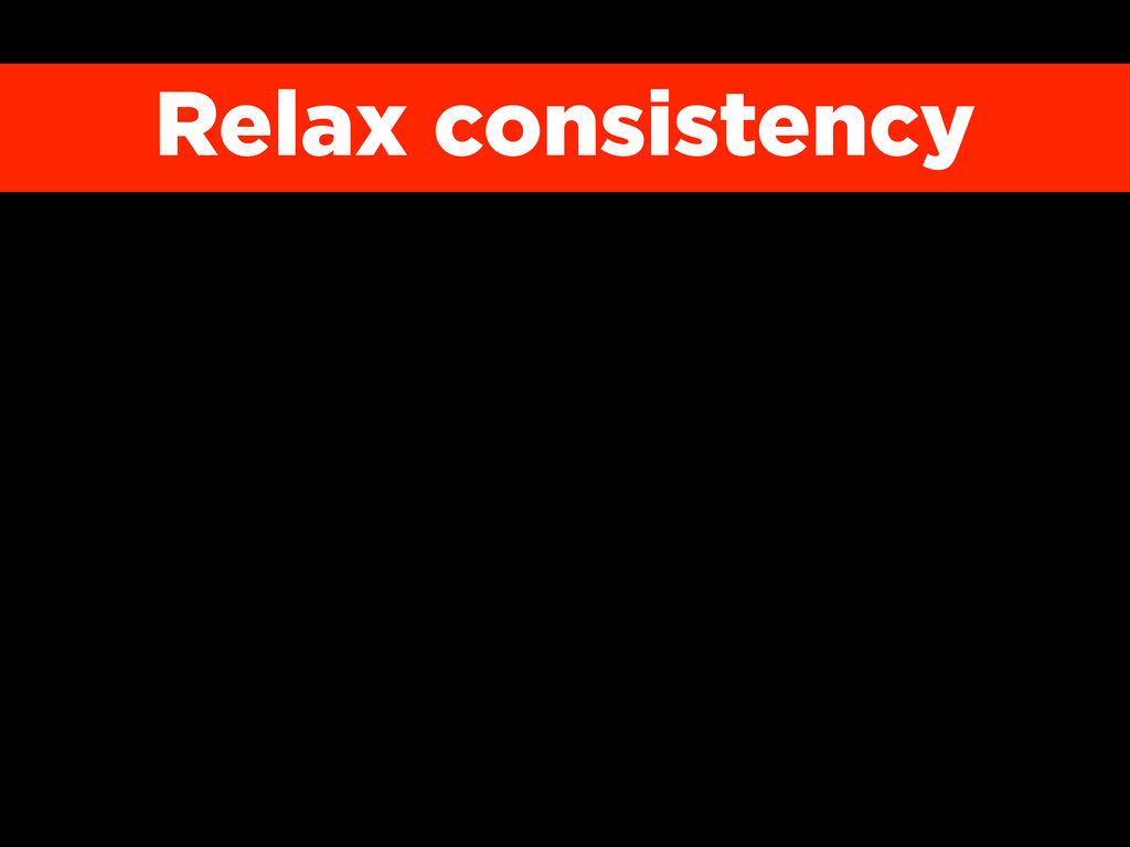Relax consistency
